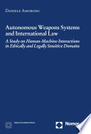 Autonomous Weapons Systems and International Law