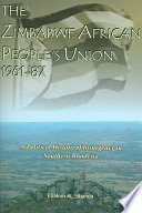 The Zimbabwe African People s Union  1961 87 Book