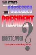 Whatever Possessed the President?