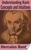 Understanding Kant  Concepts and Intuitions Book