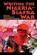 Writing the Nigeria Biafra War Book