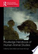 Routledge Handbook of Human Animal Studies