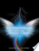 Whisperings from the Wise One: A Trilogy