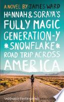 Hannah and Soraya   s Fully Magic Generation Y  Snowflake  Road Trip across America