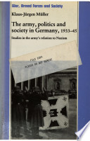 The Army, Politics and Society in Germany, 1933-1945
