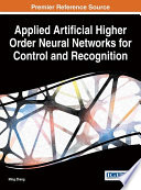 Applied Artificial Higher Order Neural Networks for Control and Recognition