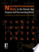 Non-scribal Communication Media in the Bronze Age Aegean and Surrounding Areas