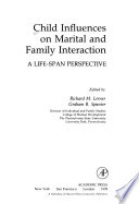 Child Influences on Marital and Family Interaction