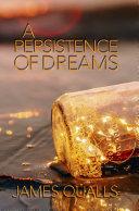 A Persistence of Dreams