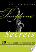 link to Saxophone secrets : 60 performance strategies for the advanced saxophonist in the TCC library catalog