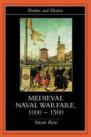 Medieval Naval Warfare 1000–1500