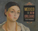 link to Me?xico en Nueva Orleans : la historia de dos Ame?ricas = [Mexico in New Orleans : a tale of two Americas] in the TCC library catalog