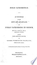 Hor Catechetic Or An Exposition Of The Duty And Advantages Of Public Catechising In Church In A Letter To The Bishop Of London