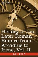 History of the Later Roman Empire from Arcadius to Irene [Pdf/ePub] eBook
