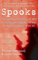Pdf Spooks the Unofficial History of MI5 From Agent Zig Zag to the D-Day Deception 1939-45