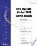 Drew Heywood s Windows 2000 Network Services