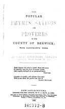 The Popular Rhymes, Sayings, and Proverbs of the County of Berwick