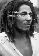 Bob Marley The Father of Music