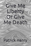 Give Me Liberty Or Give Me Death Book