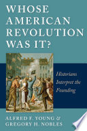 Whose American Revolution was It?  : Historians Interpret the Founding
