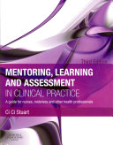 Mentoring, Learning and Assessment in Clinical Practice,A Guide for Nurses, Midwives and Other Health Professionals,3