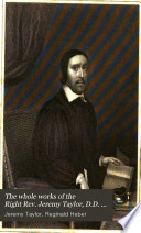 The Whole Works of the Right Rev. Jeremy Taylor, D.D. ...