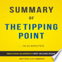 The Tipping Point  by Malcolm Gladwell   Summary   Analysis