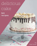 365 Delicious Cake Recipes