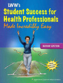 LWW's Student Success for Health Professionals Made Incredibly Easy / Stedman's Medical Dictionary for Health Professions and Nursing