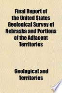 Final Report of the United States Geological Survey of Nebraska and Portions of the Adjacent Territories