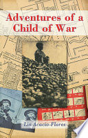 Adventures of a Child of War