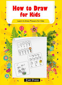 How to Draw - Learn to Draw Flowers for Kids: How to Draw Beginners Kids - Learn to Draw Book for Kids - Drawing Flowers Book