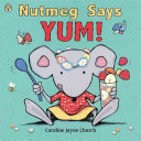 Nutmeg Says Yum  Book