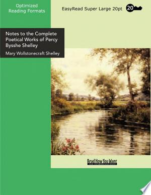 Download Notes to the Complete Poetical Works of Percy Bysshe Shelley PDF Book - PDFBooks