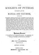 The Knights of Pythias Complete Manual and Text book