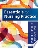 """Essentials for Nursing Practice E-Book"" by Patricia A. Potter, Anne Griffin Perry, Patricia Stockert, Amy Hall"