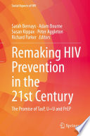Remaking HIV Prevention in the 21st Century