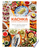 Kachka  : A Return to Russian Cooking