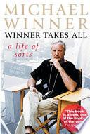 Michael Winner: Winner Takes All