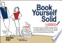 """""""Book Yourself Solid Illustrated: The Fastest, Easiest, and Most Reliable System for Getting More Clients Than You Can Handle Even if You Hate Marketing and Selling"""" by Michael Port, Jocelyn Wallace"""