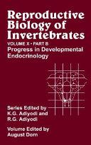 Reproductive Biology of Invertebrates  Progress in Developmental Endocrinology