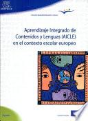 Aprendizaje integrado de contenidos y lenguas(aicle) en el contexto escolar europeo.