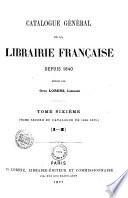 Catalogue général de la librairie française: 1866-1875, auteurs : I-Z