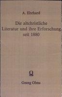 Die altchristliche Literatur und ihre Erforschung seit 1880