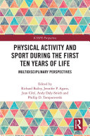 Physical Activity and Sport During the First Ten Years of Life