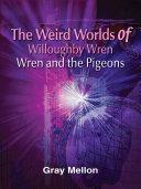 The Weird Worlds of Willoughby Wren
