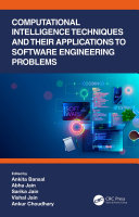 Computational Intelligence Techniques and Their Applications to Software Engineering Problems