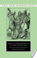 Music and Performance in the Later Middle Ages