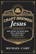 Craft Brewed Jesus