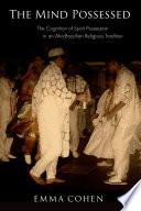 The Mind Possessed  : The Cognition of Spirit Possession in an Afro-Brazilian Religious Tradition